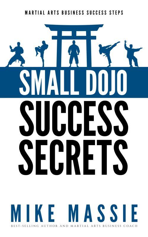 Small Dojo Success Secrets